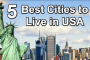 5 Best Cities to Live in USA