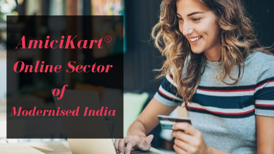 AmiciKart®-Online Sector of Modernised India