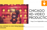 Why Chicago Is Considered To Be The Place For Video Production?
