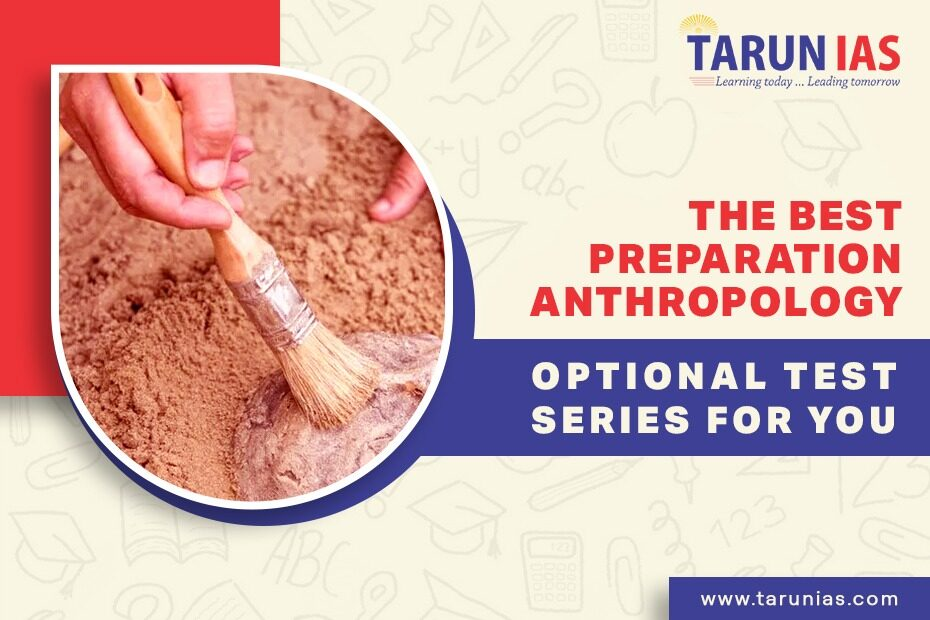 Crack the Anthropology Examinations with Tarun IAS