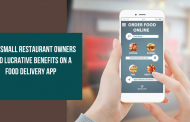 How Small Restaurant Owners Find Lucrative Benefits on a Food Delivery App